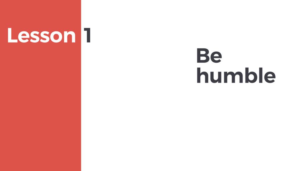 Be humble MAXBORN Lesson 1