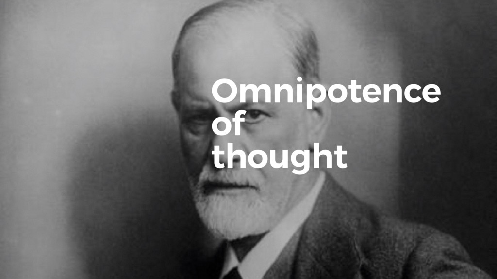 Omnipotence of thought