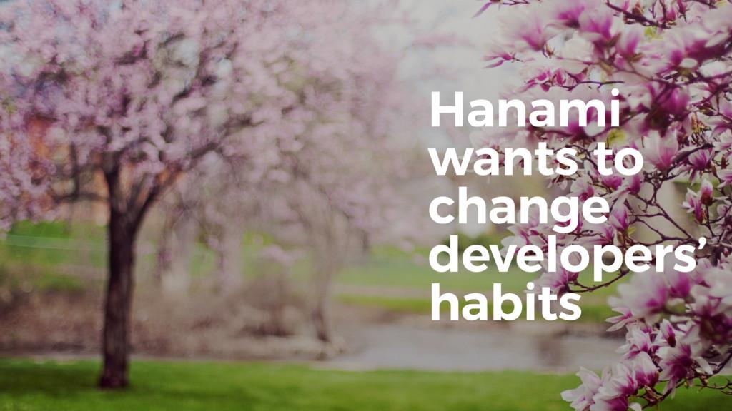 Hanami wants to change developers' habits