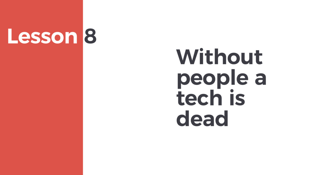 Without people a tech is dead MAXBORN Lesson 8