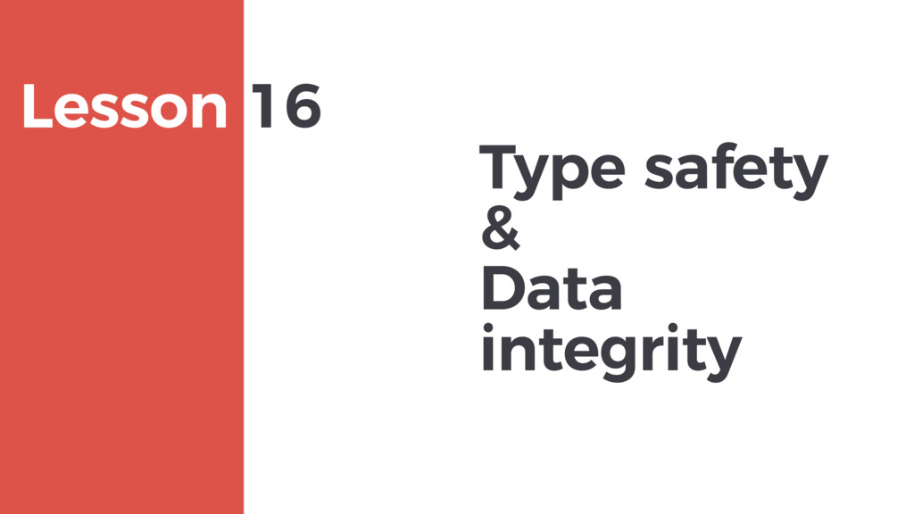 Type safety & Data integrity MAXBORN Lesson 16