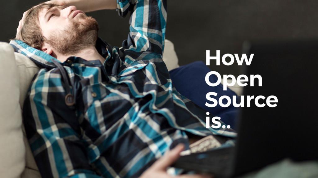 How Open Source is..