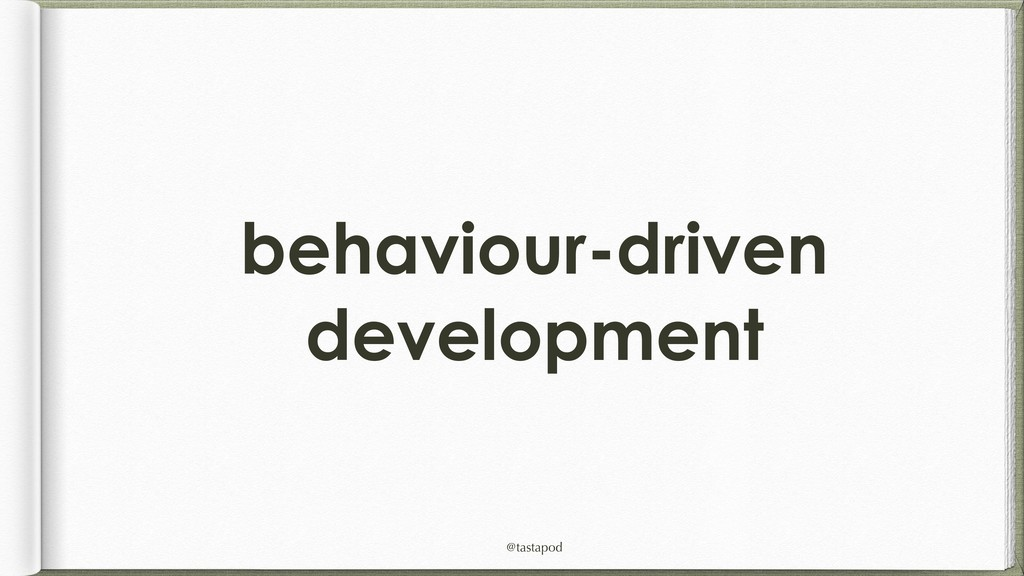 @tastapod behaviour-driven development