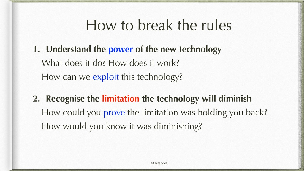 @tastapod How to break the rules 1. Understand ...