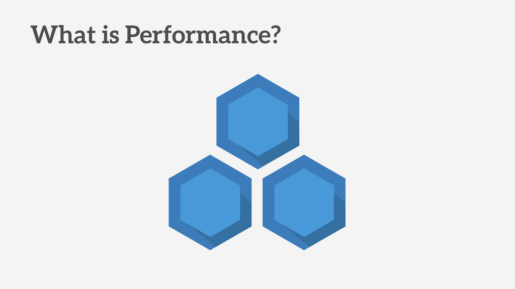 What is Performance?