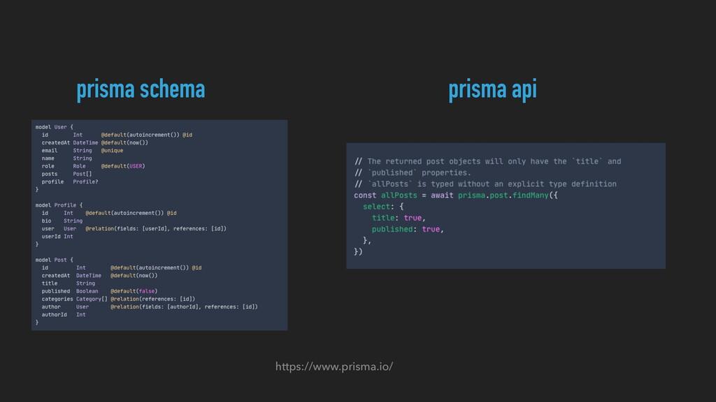 prisma schema prisma api https://www.prisma.io/