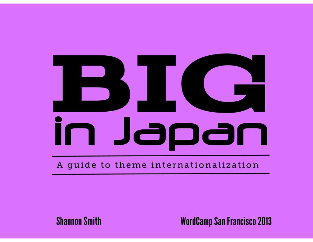 WordCamp San Francisco 2013 Shannon Smith Big A...