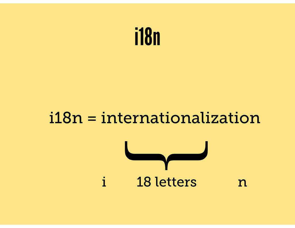 i18n i18n = internationalization ʨ 18 letters i...