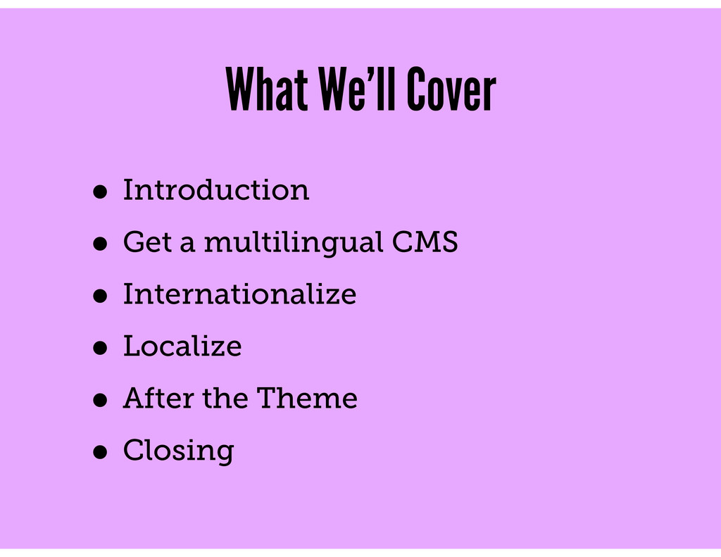 What We'll Cover • Introduction • Get a multili...