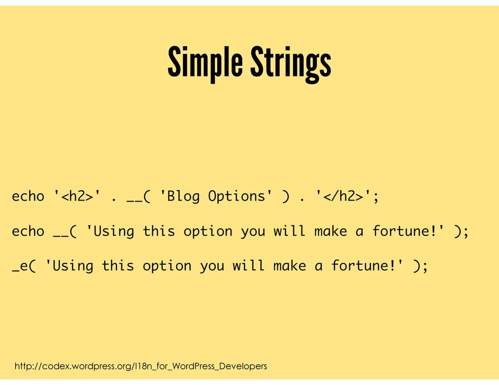 Simple Strings http://codex.wordpress.org/I18n_...