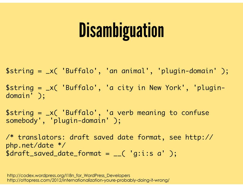 Disambiguation http://codex.wordpress.org/I18n_...