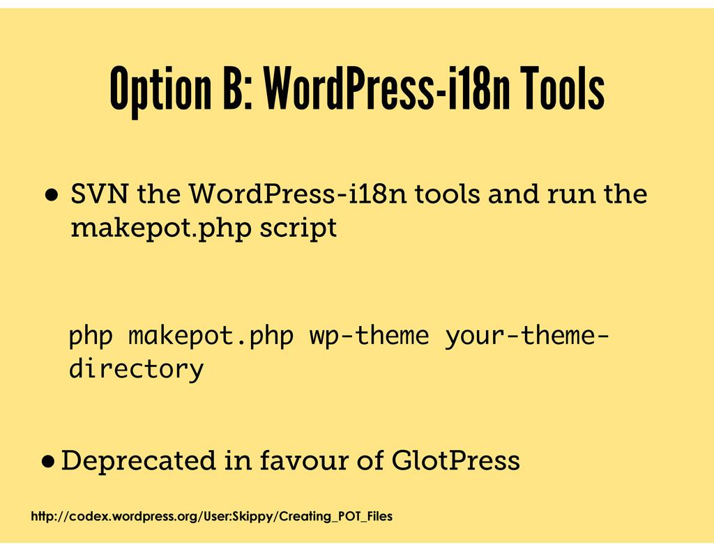Option B: WordPress-i18n Tools • SVN the WordPr...