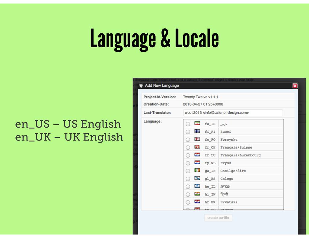 Language & Locale en_US – US English en_UK – UK...