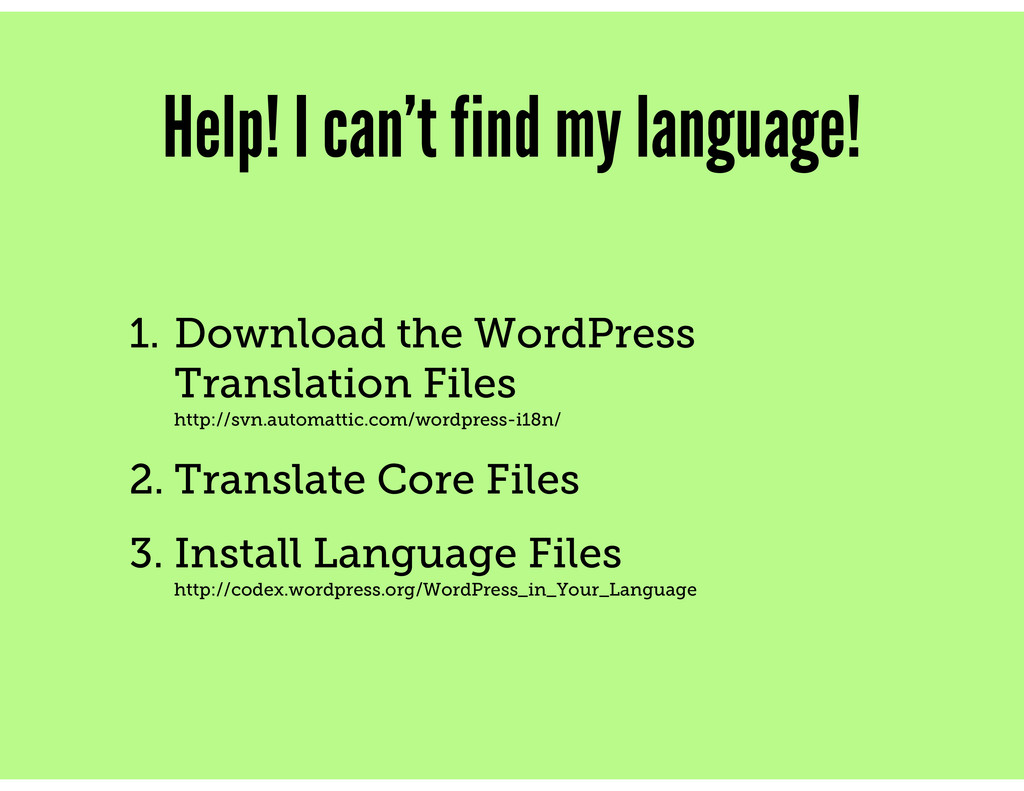 Help! I can't find my language! 1. Download the...