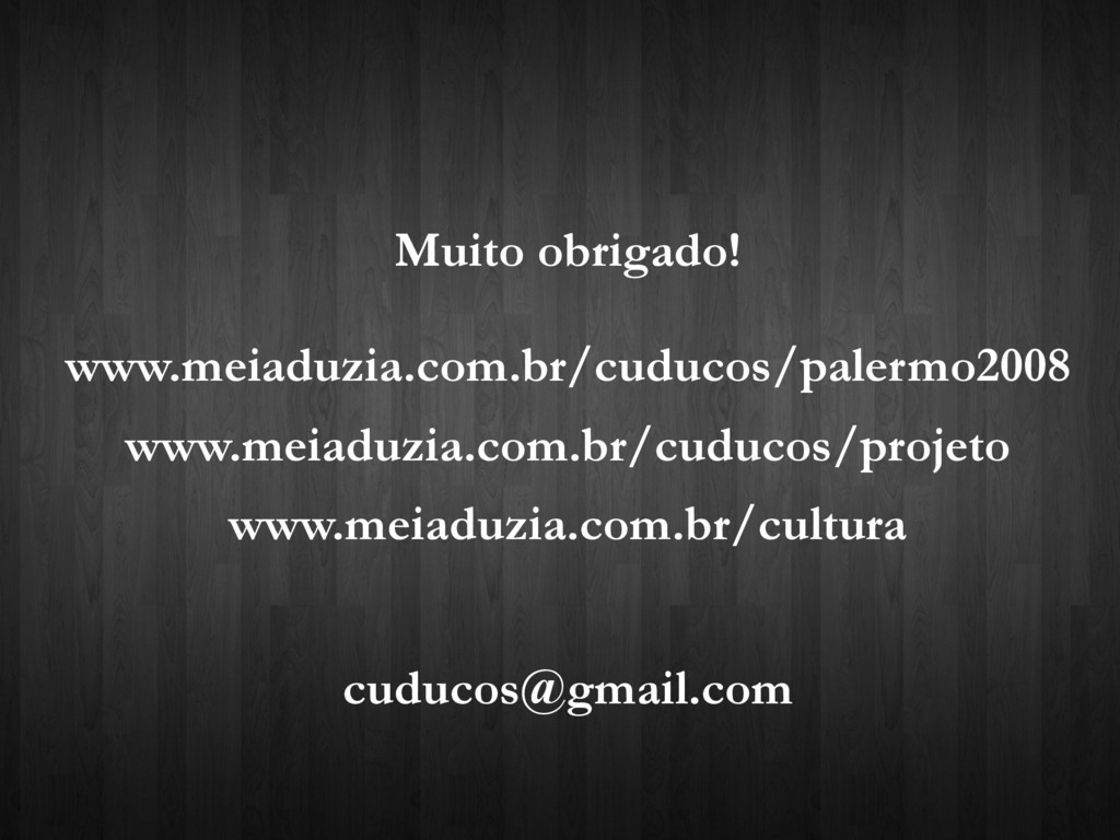 www.meiaduzia.com.br/cuducos/palermo2008 www.me...