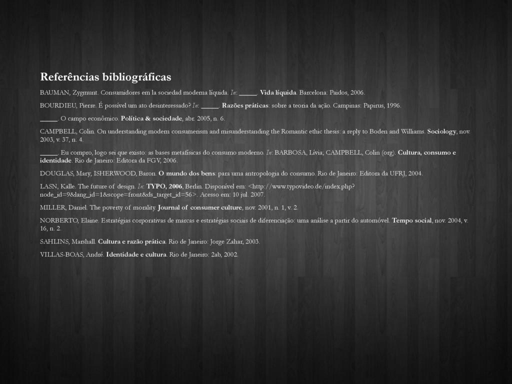Referências bibliográficas BAUMAN, Zygmunt. Con...