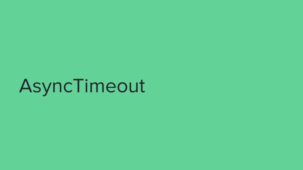 AsyncTimeout