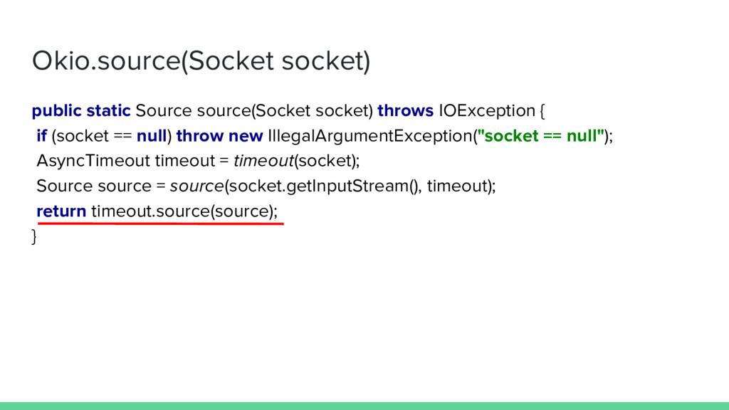 public static Source source(Socket socket) thro...