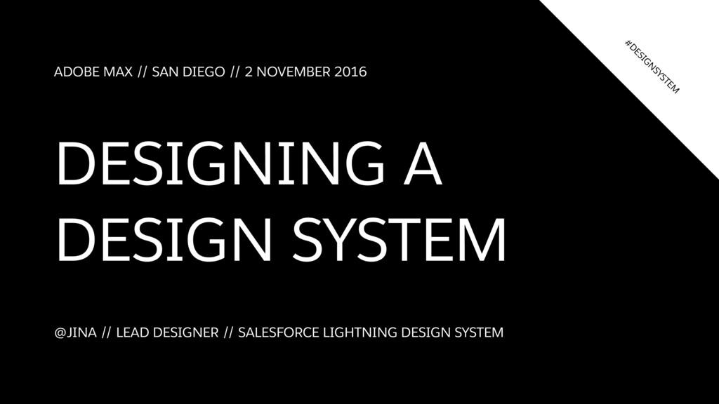 ADOBE MAX // SAN DIEGO // 2 NOVEMBER 2016 DESIG...