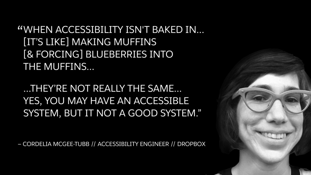 """""""WHEN ACCESSIBILITY ISN'T BAKED IN… [IT'S LIKE..."""