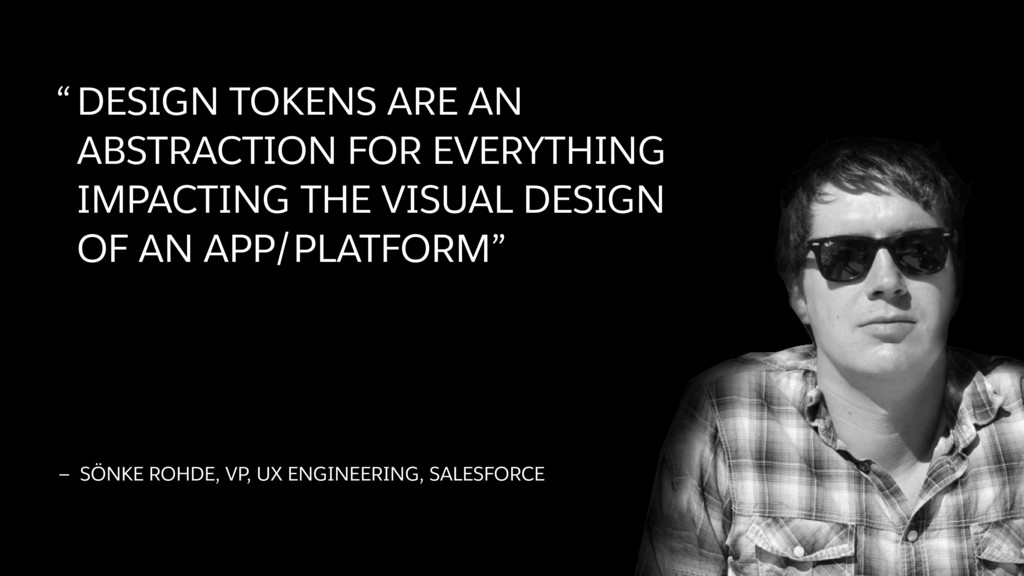 """""""DESIGN TOKENS ARE AN ABSTRACTION FOR EVERYTHIN..."""
