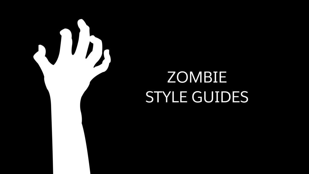 ZOMBIE STYLE GUIDES