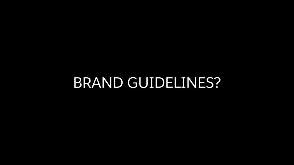 BRAND GUIDELINES?