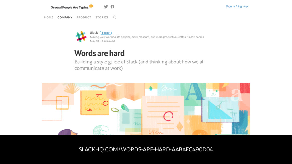 SLACKHQ.COM/WORDS-ARE-HARD-AABAFC490D04
