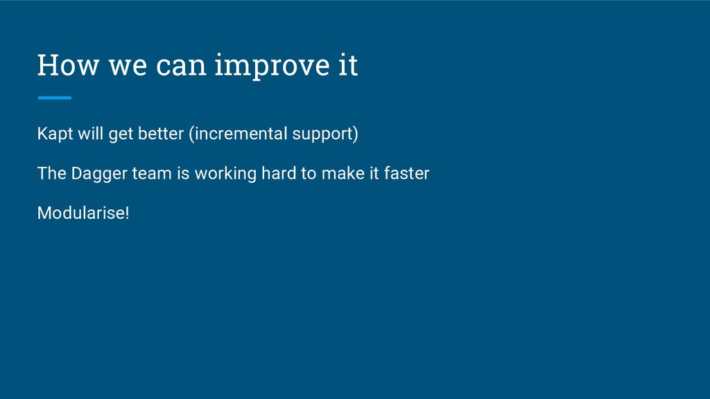 How we can improve it Kapt will get better (inc...