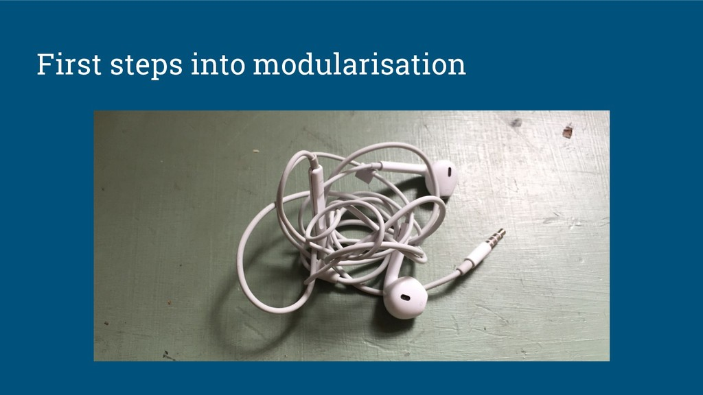 First steps into modularisation