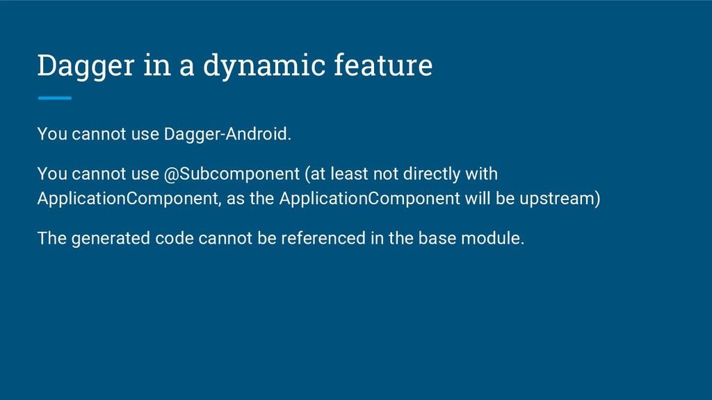 Dagger in a dynamic feature You cannot use Dagg...