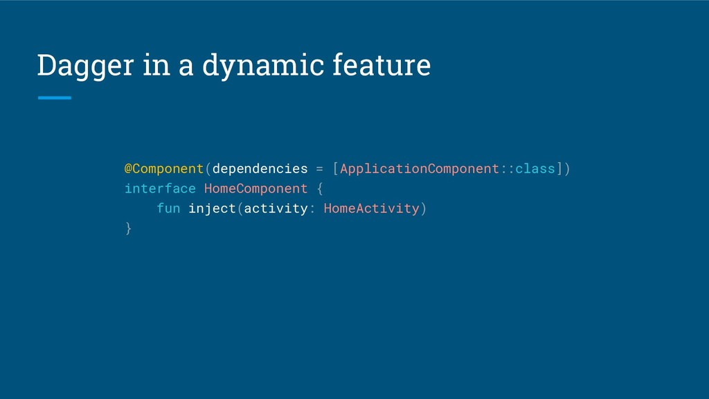 Dagger in a dynamic feature @Component(dependen...