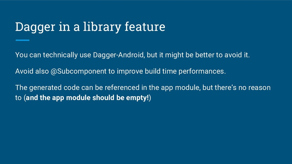 Dagger in a library feature You can technically...