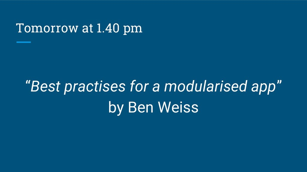 """Tomorrow at 1.40 pm """"Best practises for a modul..."""