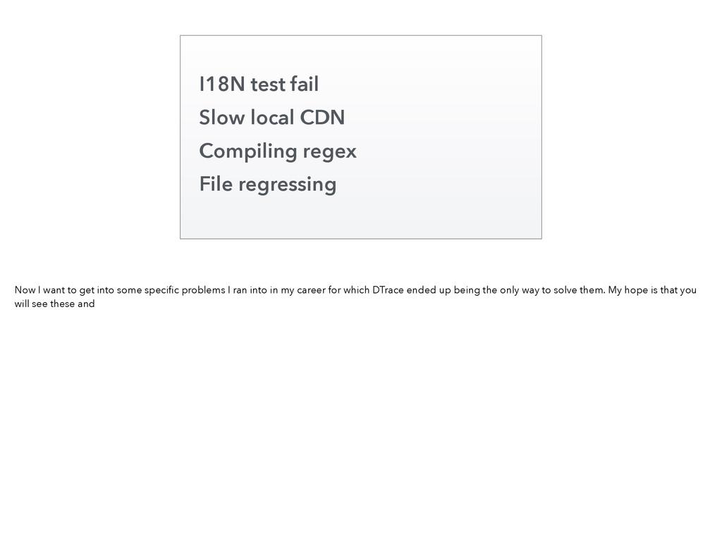 I18N test fail Slow local CDN Compiling regex F...