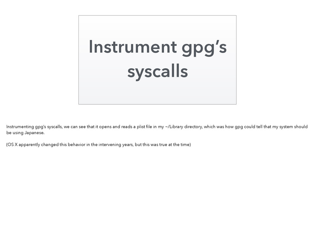 Instrument gpg's syscalls Instrumenting gpg's s...