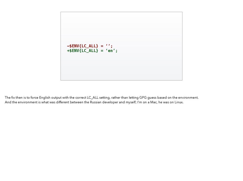 -$ENV{LC_ALL} = ''; +$ENV{LC_ALL} = 'en'; The fi...