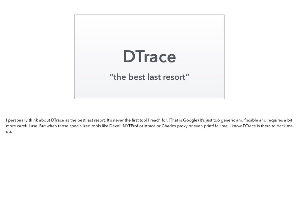 """DTrace """"the best last resort"""" I personally thin..."""