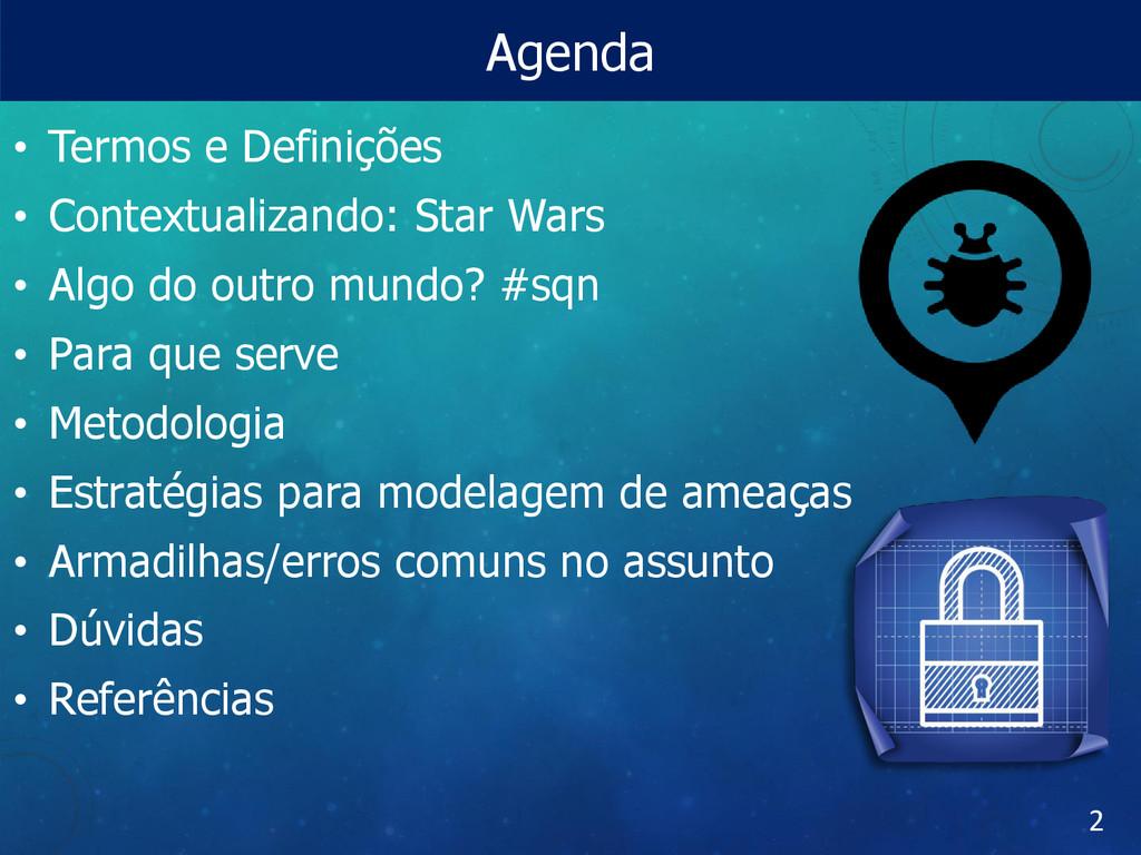 Agenda • Termos e Definições • Contextualizando...