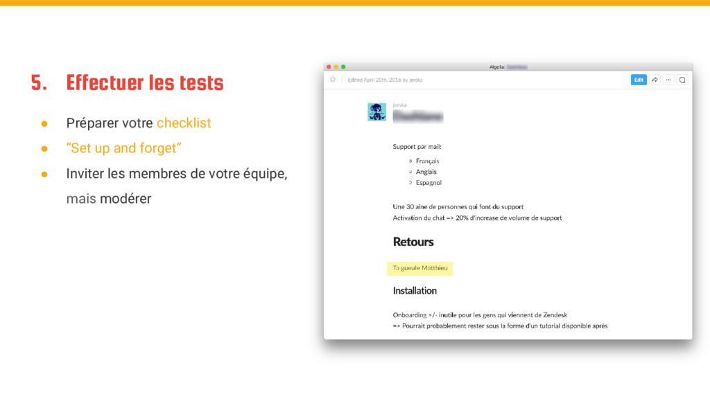 5. Effectuer les tests ● Préparer votre checkli...