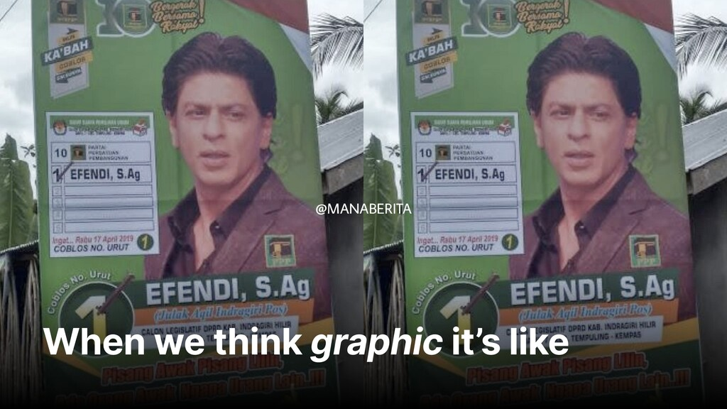 When we think graphic it's like