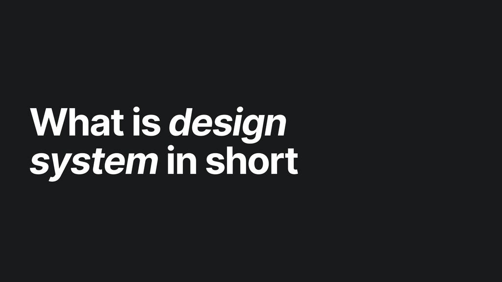 What is design system in short