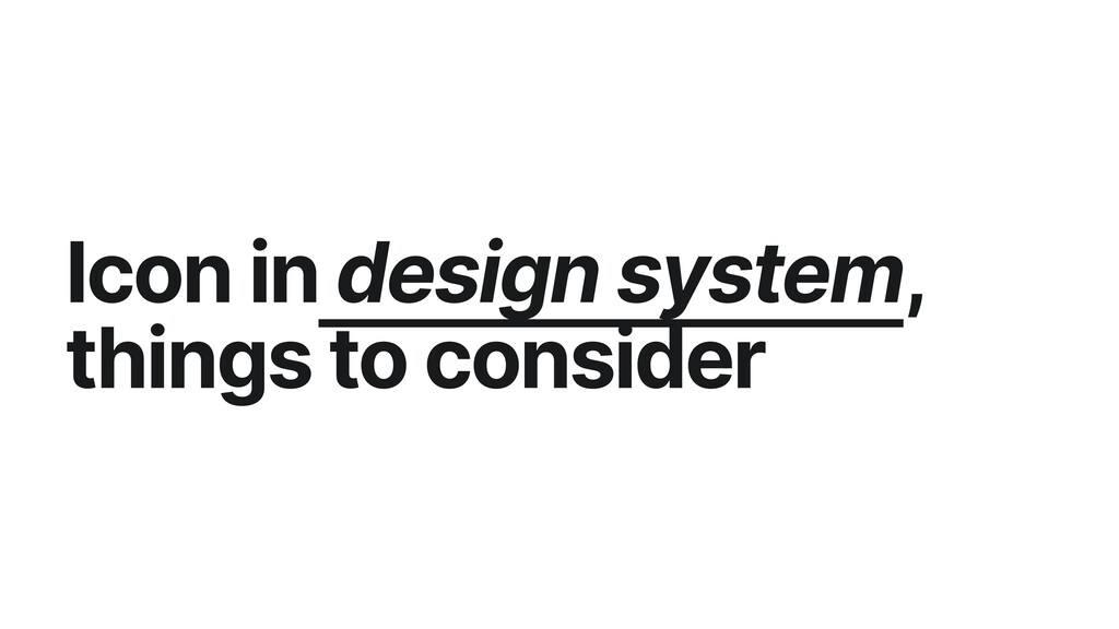 Icon in design system, things to consider