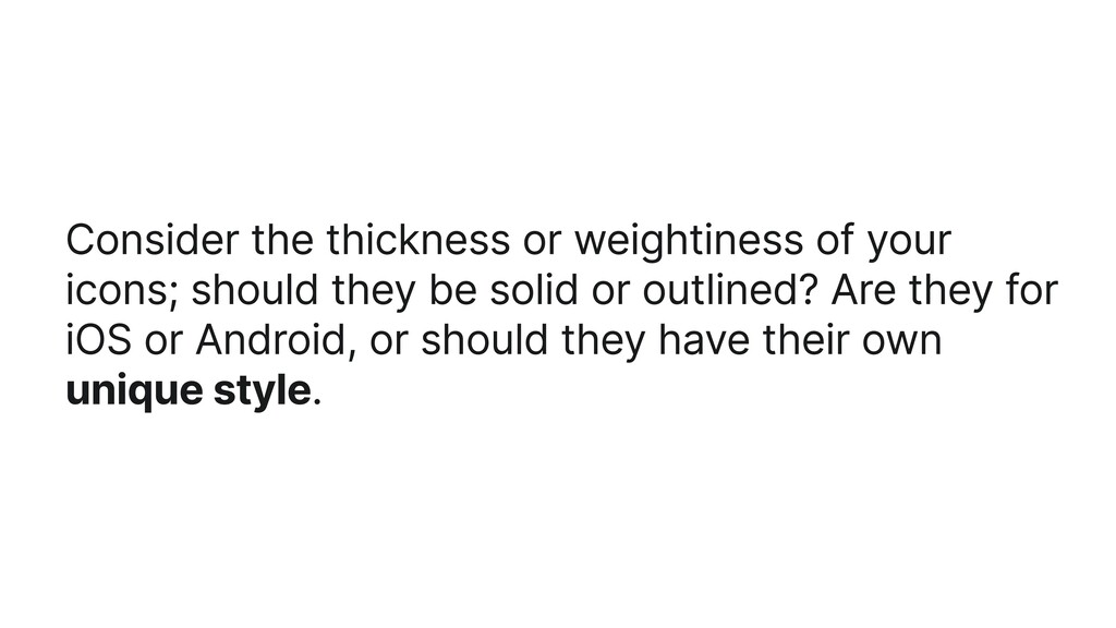 Consider the thickness or weightiness of your i...