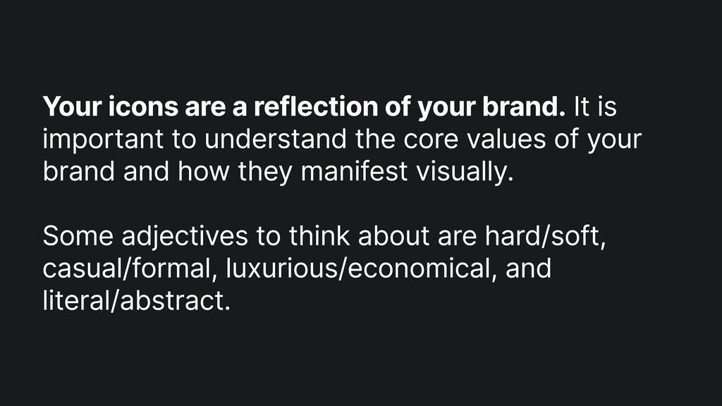 Your icons are a reflection of your brand. It i...