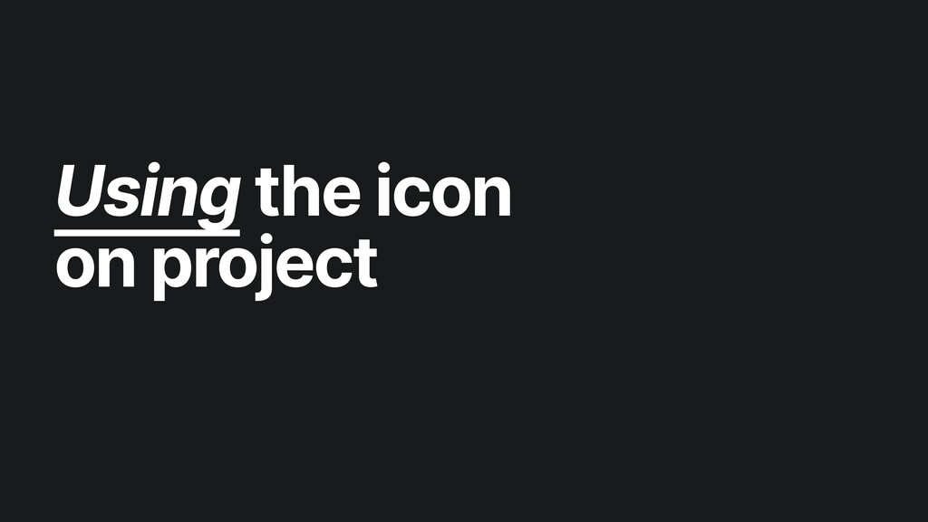 Using the icon on project