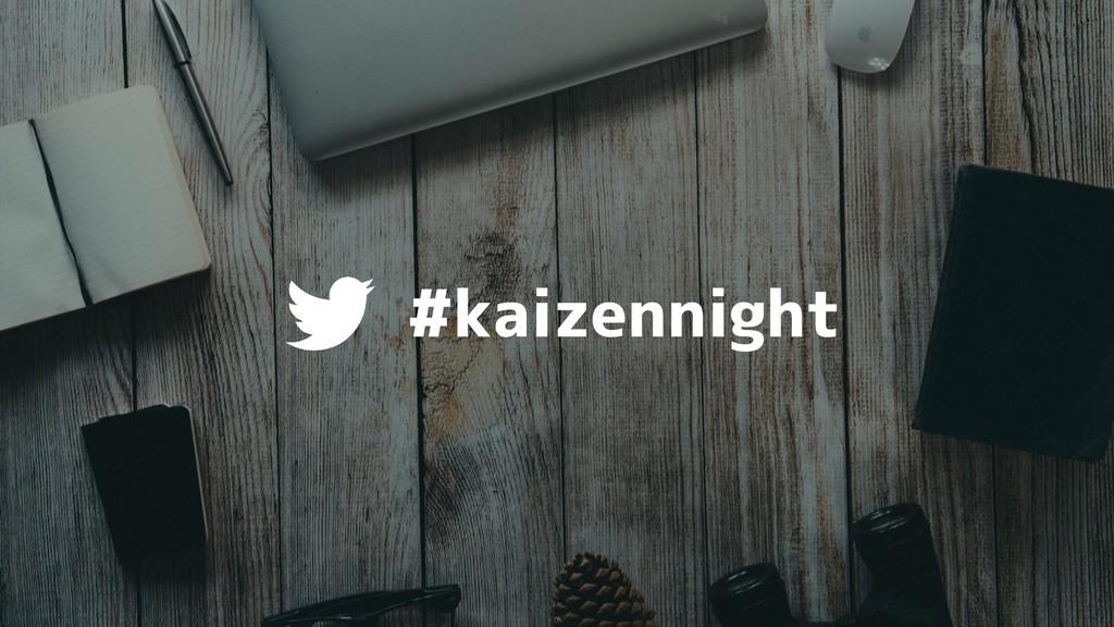 #kaizennight