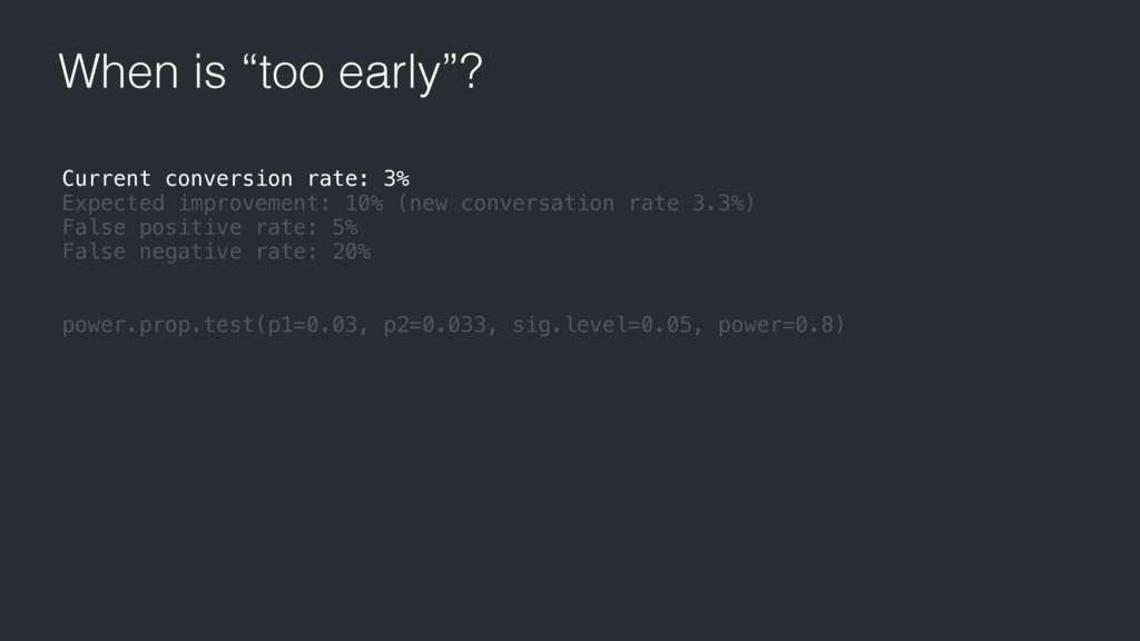"""When is """"too early""""? Current conversion rate: 3..."""