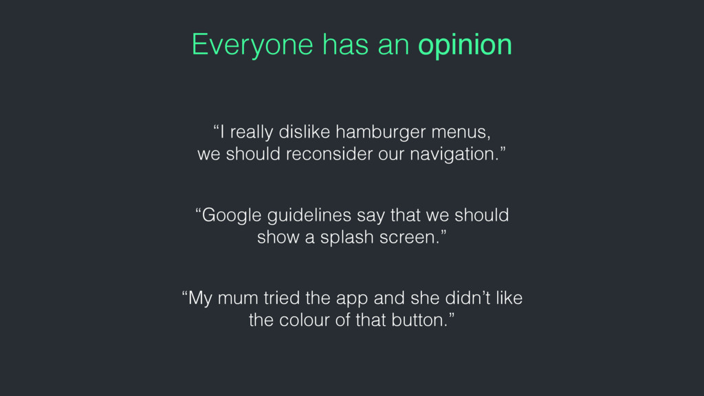 """Everyone has an opinion """"My mum tried the app a..."""