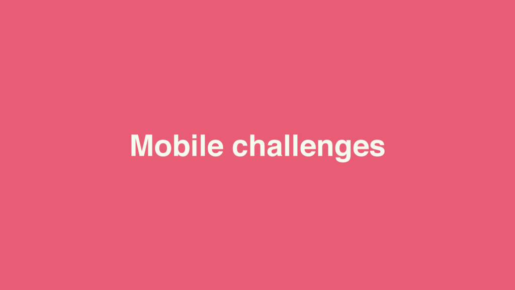 Mobile challenges